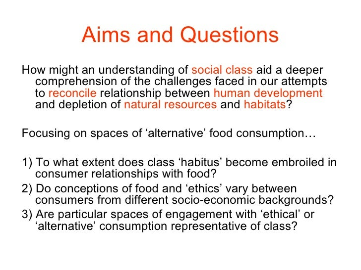 Aims and Questions <ul><li>How might an understanding of  social class  aid a deeper comprehension of the challenges faced...