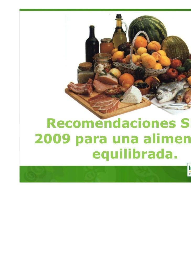 Recomendaciones SEDCA2009 para una alimentación       equilibrada.