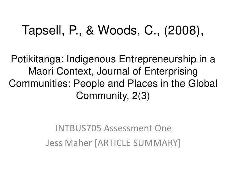 Tapsell, P., & Woods, C., (2008), Potikitanga: Indigenous Entrepreneurship in a Maori Context, Journal of Enterprising Com...