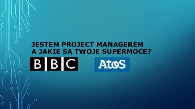 JESTEM PROJECT MANAGEREM A JAKIE SĄ TWOJE SUPERMOCE?