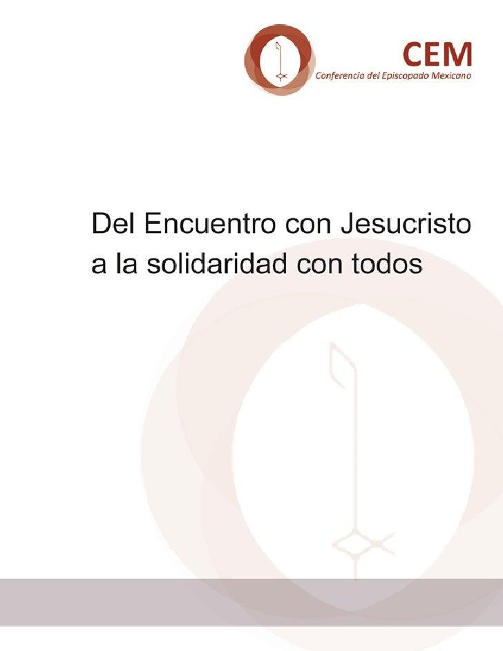 CONFERENCIA DEL EPISCOPADO          MEXICANO         CARTA PASTORAL   DEL ENCUENTRO CONJESUCRISTO A LA SOLIDARIDAD        ...