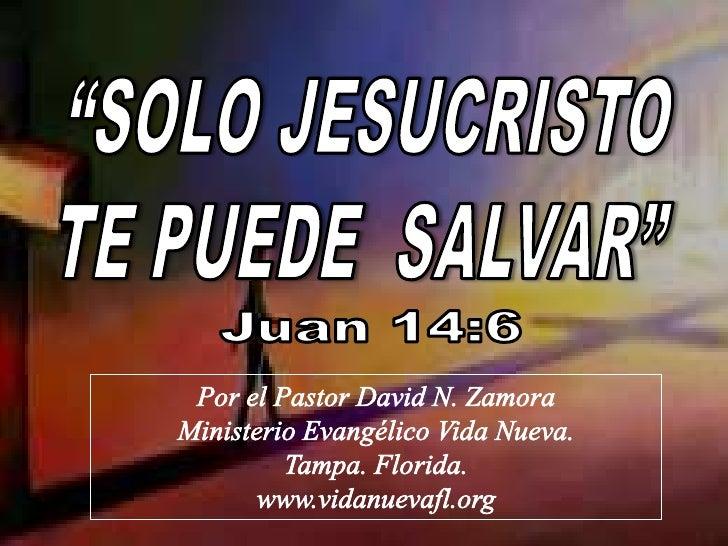 Jesucristo es el único Salvador