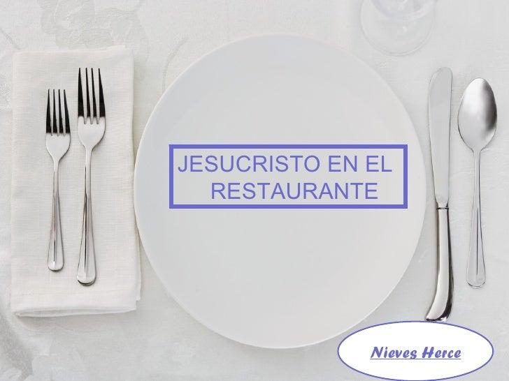 JESUCRISTO EN EL  RESTAURANTE Nieves Herce