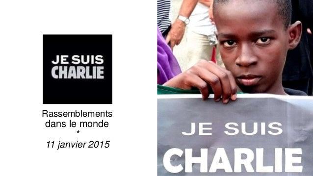 Rassemblements dans le monde * 11 janvier 2015