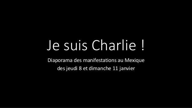 Je suis Charlie ! Diaporama des manifestations au Mexique des jeudi 8 et dimanche 11 janvier
