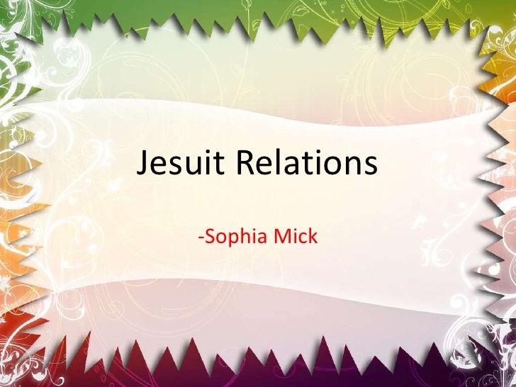 Jesuit Relations<br />-Sophia Mick<br />