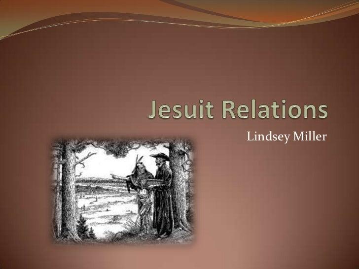Jesuit Relations<br />Lindsey Miller<br />