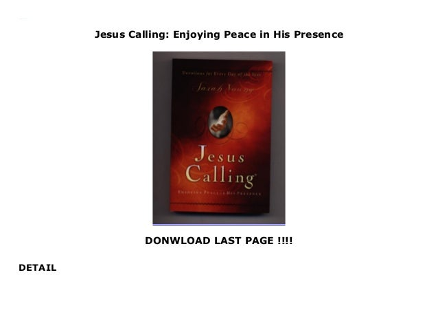 Jesus Calling: Enjoying Peace in His Presence DONWLOAD LAST PAGE !!!! DETAIL Jesus Calling: Enjoying Peace in His Presence