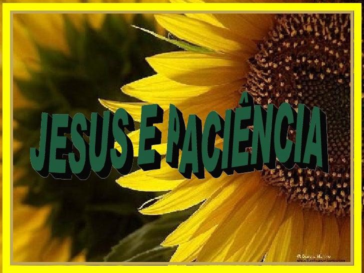 JESUS E PACIÊNCIA