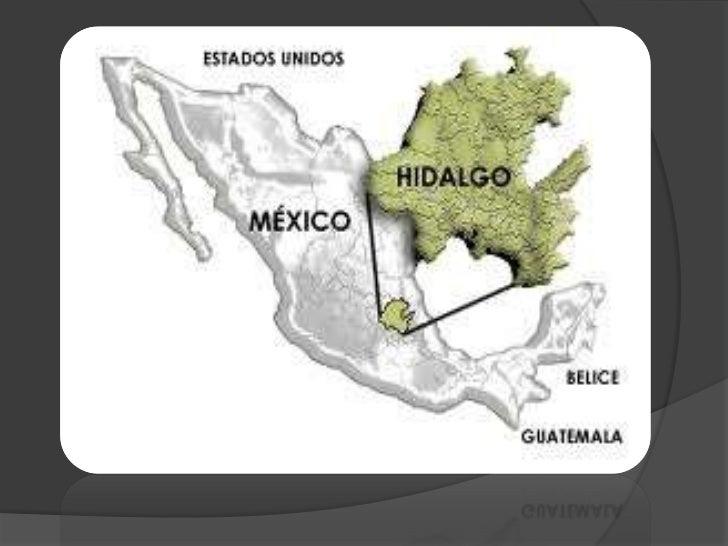 HIDALGO El Estado de Hidalgo es uno de los 31 estados que, junto con el  Distrito Federal, conforman las 32 entidades fed...