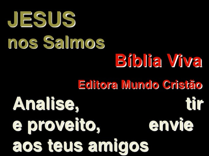 JESUS nos Salmos               Bíblia Viva         Editora Mundo Cristão Analise,           tir e proveito,    envie aos t...