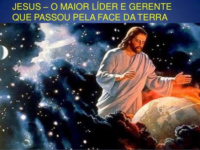 JESUS – O MAIOR LÍDER E GERENTE QUE PASSOU PELA FACE DA TERRA  1