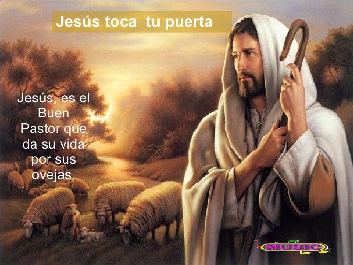 : BETY Jesús, es el Buen Pastor que da su vida por sus ovejas. Jesús toca  tu puerta