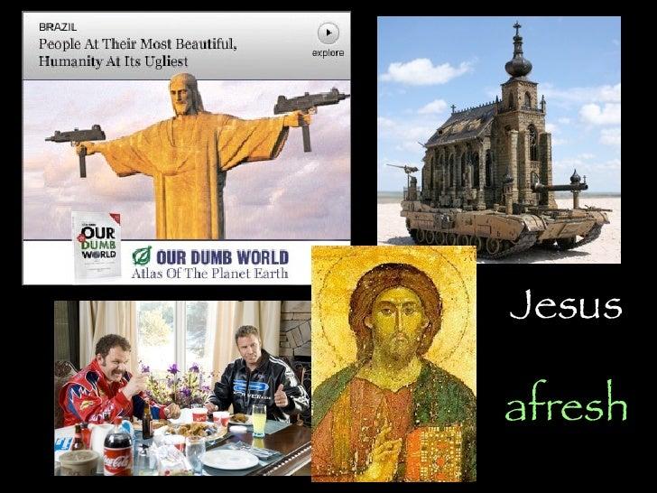 Jesus  afresh
