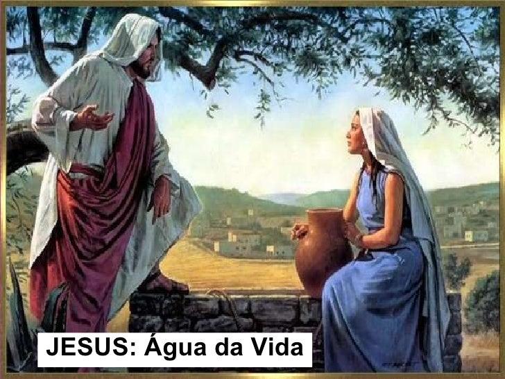 JESUS: Água da Vida