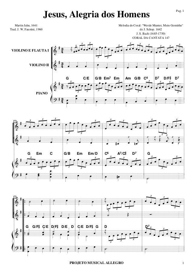 "Jesus, Alegria dos Homens Martin Jahn, 1661 Trad. J. W. Faustini, 1960  Pag. 1  Melodia do Coral: ""Werde Munter, Mein Gemü..."