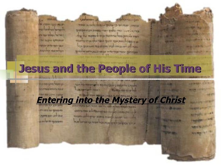 Jesus and the People of His Time Entering into the Mystery of Christ