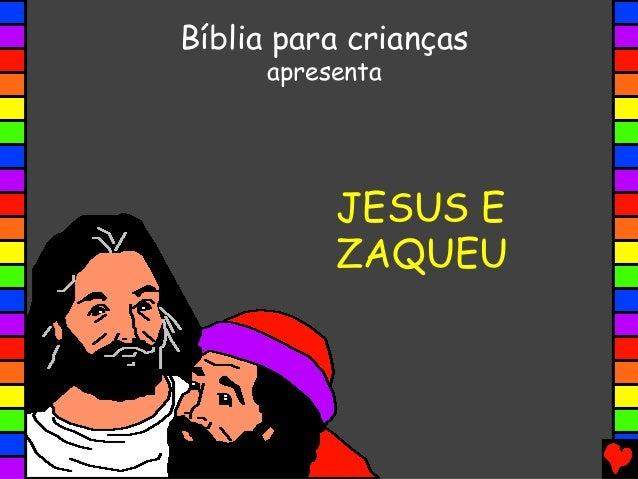 JESUS E ZAQUEU Bíblia para crianças apresenta