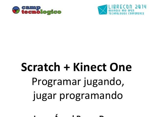 Scratch + Kinect One: Programar jugando, jugar programando