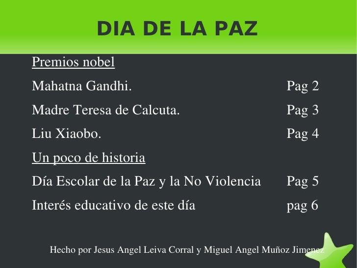 DIA DE LA PAZ <ul>Premios nobel <li>Mahatna Gandhi. Pag 2