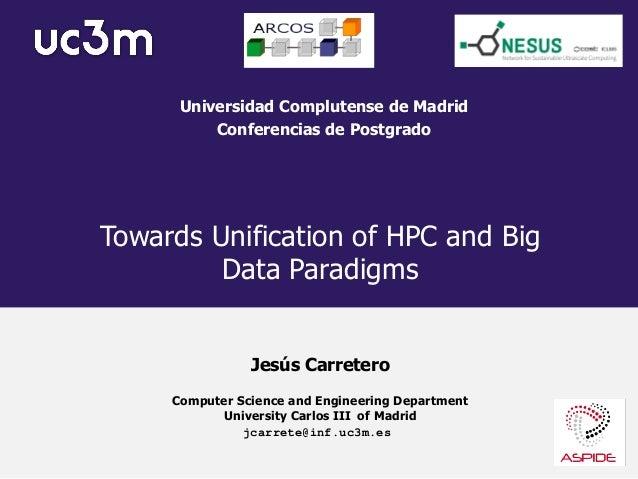 Towards Unification of HPC and Big Data Paradigms Universidad Complutense de Madrid Conferencias de Postgrado Computer Sci...