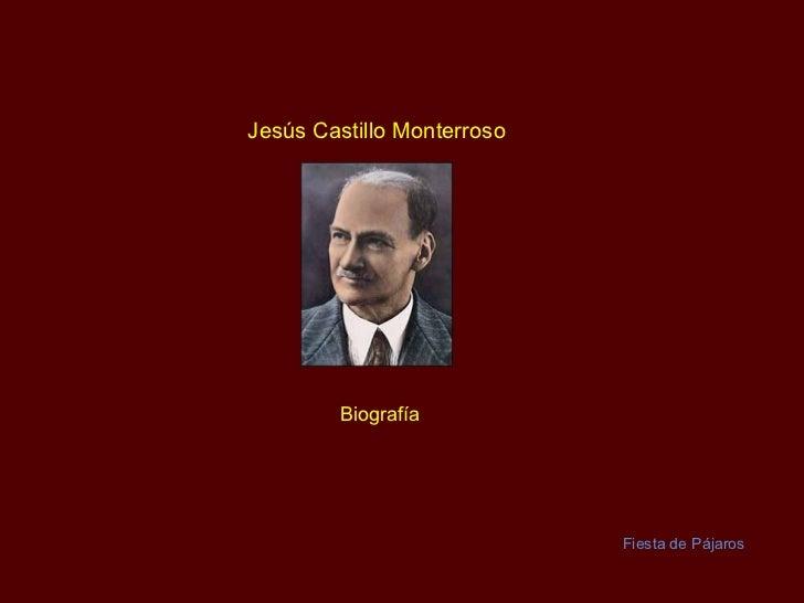 Jesús Castillo  Monterroso Biografía Fiesta de Pájaros