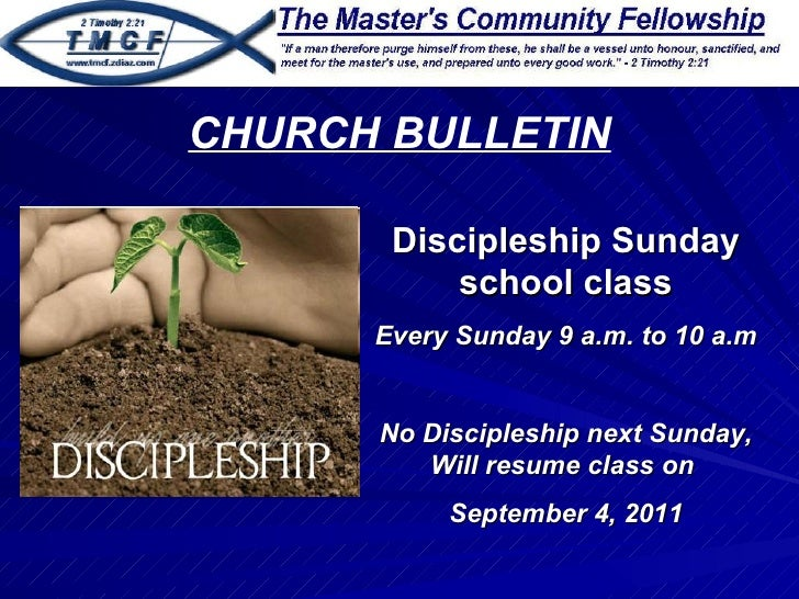 Discipleship Sunday school class Every Sunday 9 a.m. to 10 a.m No Discipleship next Sunday, Will resume class on  Septembe...