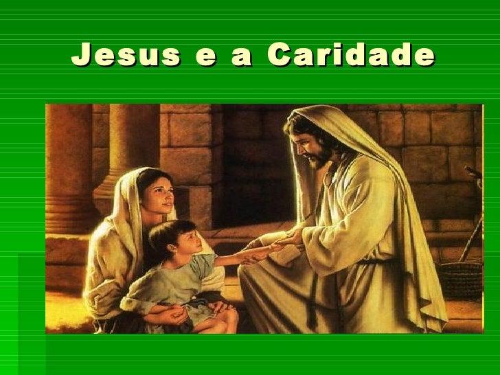 Jesus e a Caridade