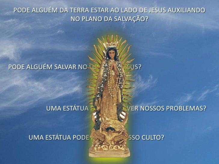 PODE ALGUÉM DA TERRA ESTAR AO LADO DE JESUS AUXILIANDO                NO PLANO DA SALVAÇÃO?PODE ALGUÉM SALVAR NO LUGAR DE ...