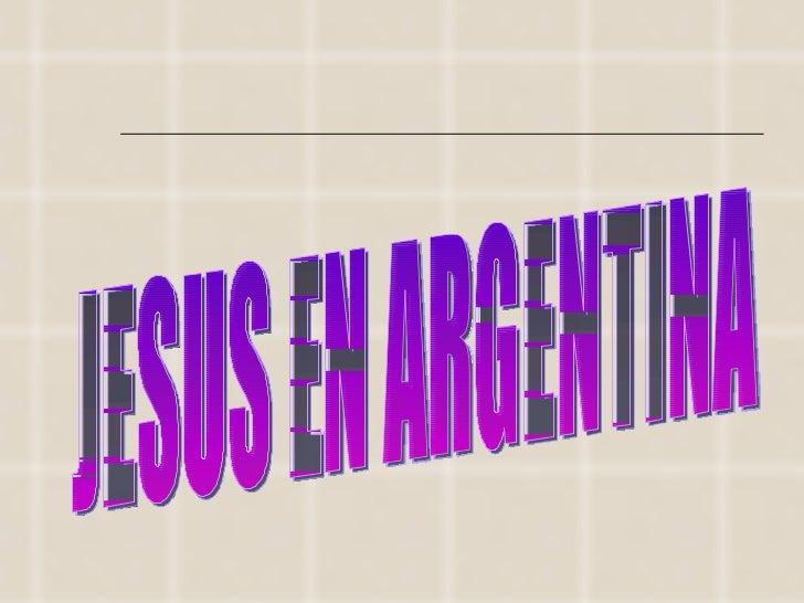 JESUS EN ARGENTINA