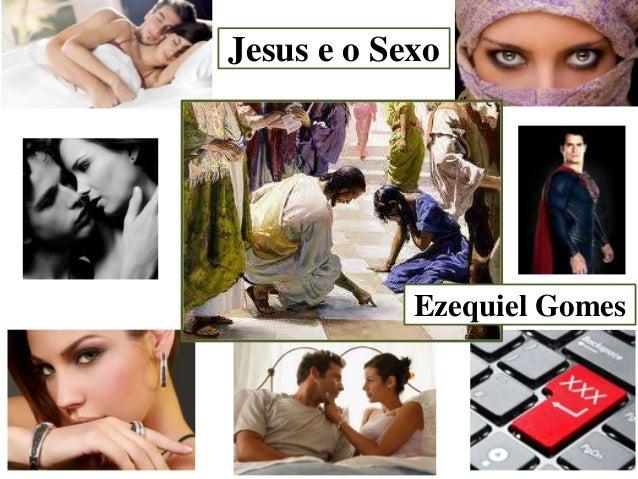 Jesus e o Sexo  Ezequiel Gomes