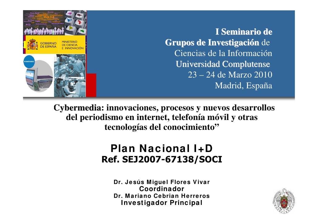 I Seminario de                                Grupos de Investigación de                                  Ciencias de la I...