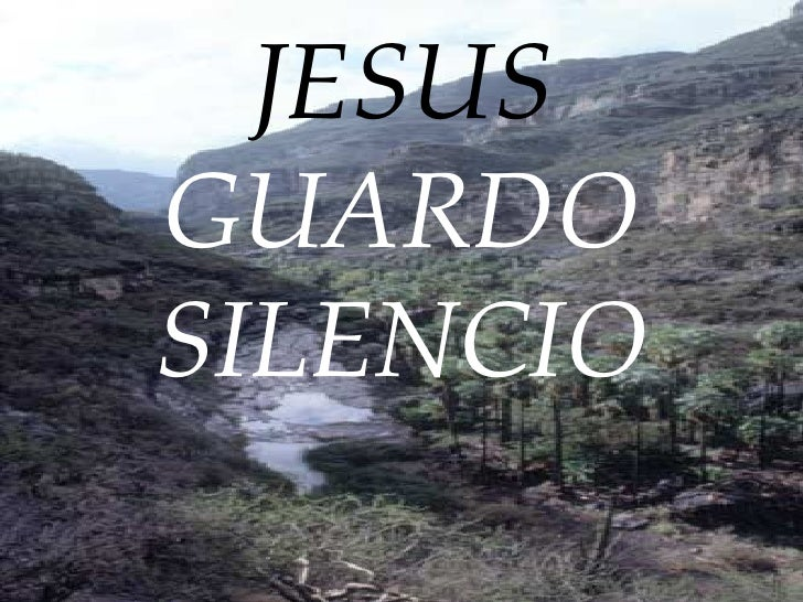 JESUS  GUARDO SILENCIO