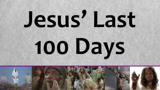 Jesus' Last 100 Days