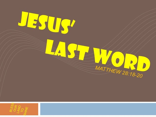 """ESUS' LAST WORD 