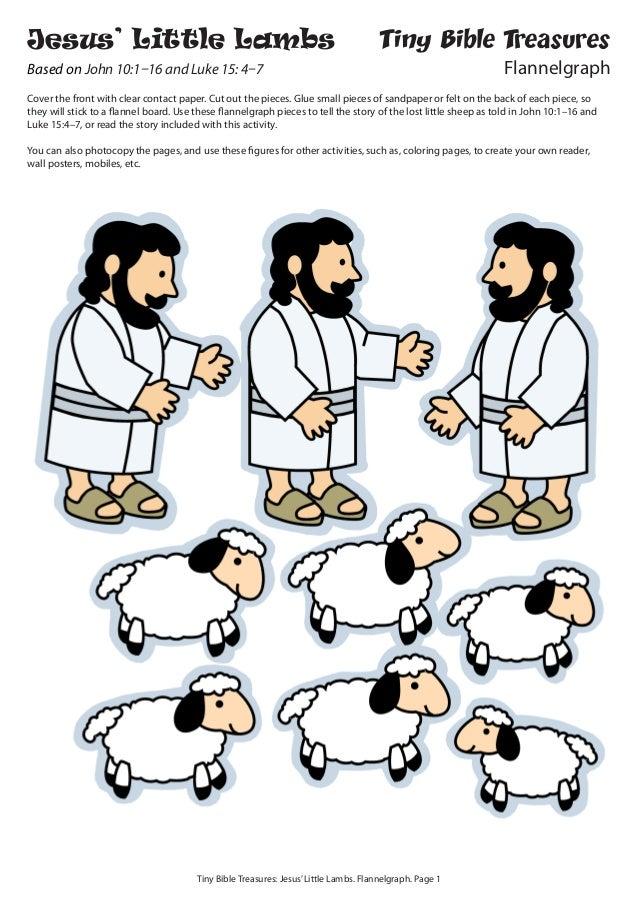 Tiny Bible Treasures: Jesus'Little Lambs. Flannelgraph. Page 1 Jesus' Little Lambs Based on John 10:1–16 and Luke 15: 4–7 ...