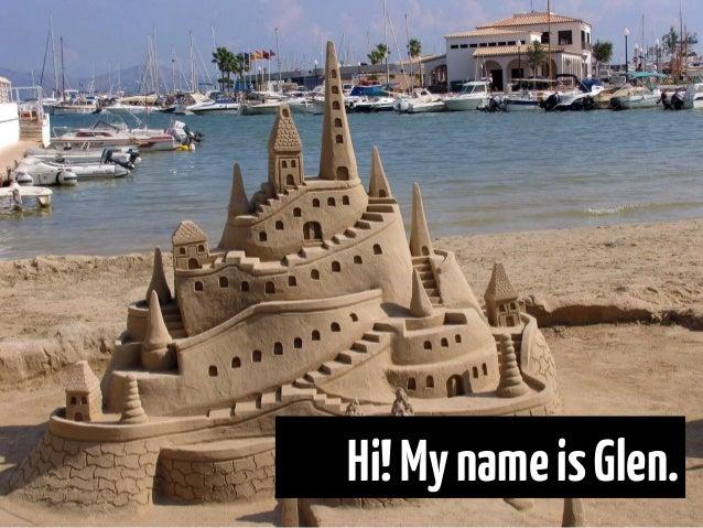 Hi! My name is Glen.