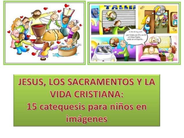 Jesus los sacramentos y la vida cristiana 15 catequesis para niños en imágenes