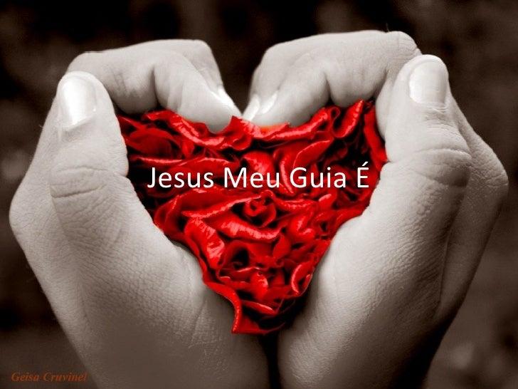 Jesus Meu Guia É
