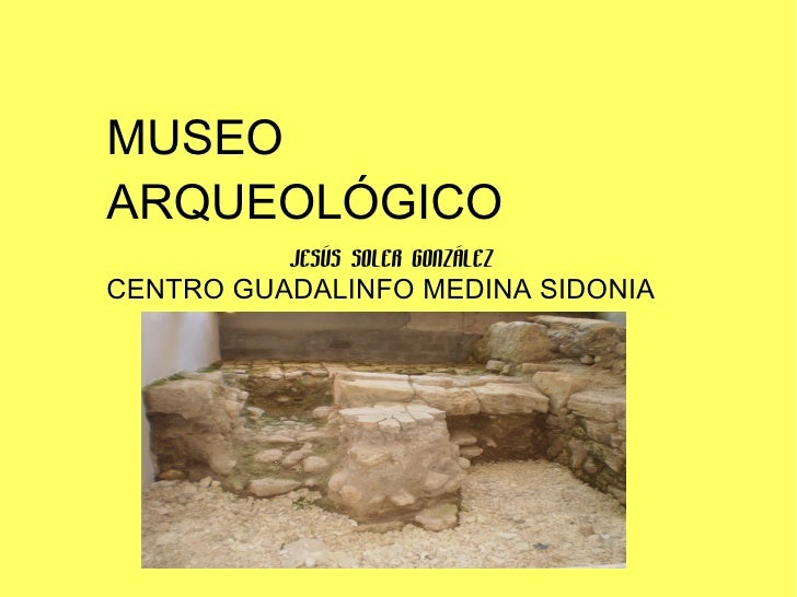 Museo arqueol gico de medina sidonia - Eltiempo es medina sidonia ...