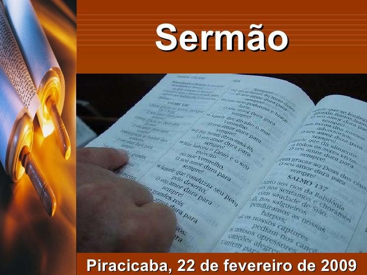 Sermão Piracicaba, 22 de fevereiro de 2009