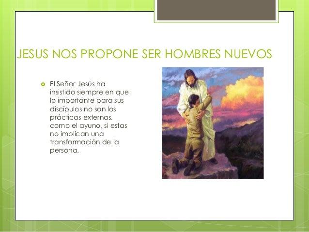 Jesus nos propone ser hombres nuevos Slide 3