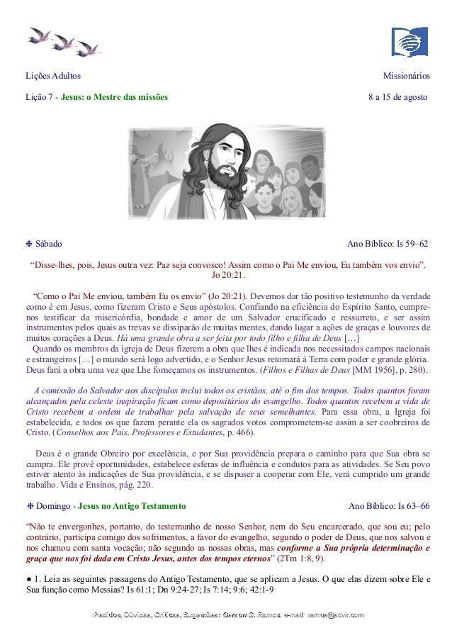 """Lições Adultos Missionários Lição 7 - Jesus: o Mestre das missões 8 a 15 de agosto ❉ Sábado Ano Bíblico: Is 59–62 """"Disse-l..."""