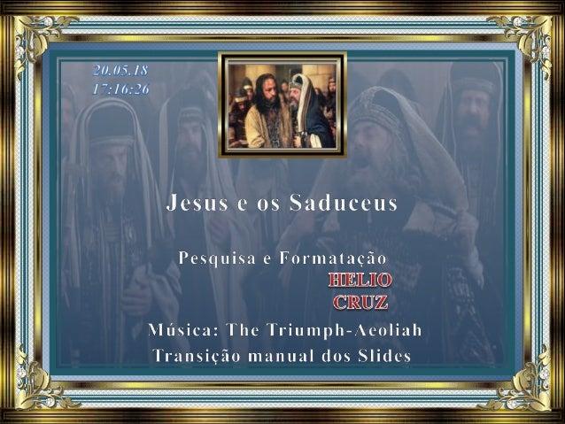 Afinal, quem eram os saduceus? Não é possível determinar com exatidão como o partido dos saduceus se originou. Por conta d...