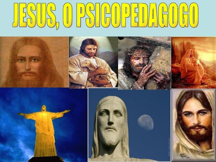 JESUS, O PSICOPEDAGOGO