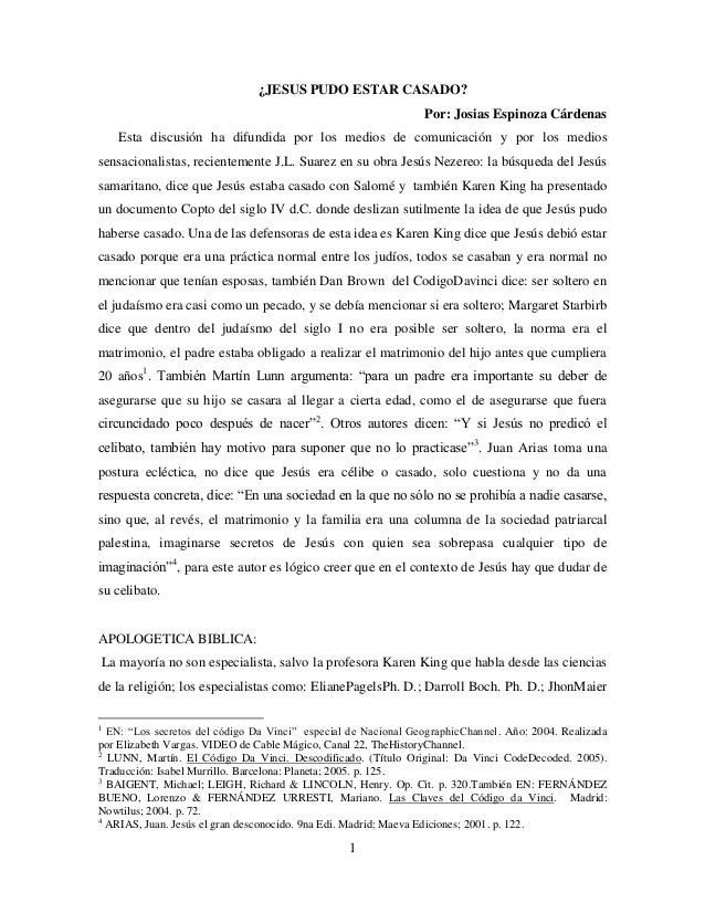 1 ¿JESUS PUDO ESTAR CASADO? Por: Josias Espinoza Cárdenas Esta discusión ha difundida por los medios de comunicación y por...