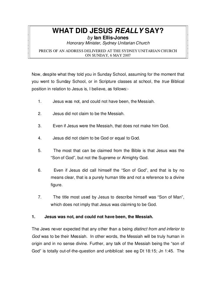 WHAT DID JESUS REALLY SAY?                                 by Ian Ellis-Jones                       Honorary Minister, Syd...