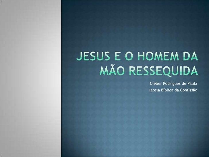 Jesus reverte a situação! <br />Cleber Rodrigues de Paula<br />Igreja Bíblica da Confissão<br />