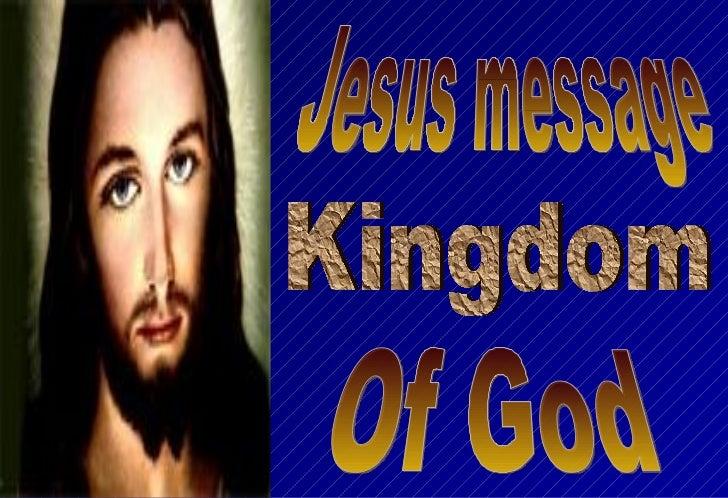 Jesus message Kingdom Of God