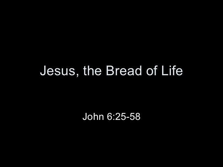 Jesus, the Bread of Life John 6:25-58